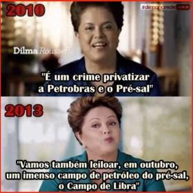 """Estelionato em marcha: Dilma que em 2010 dizia """"privatizar pré-sal é crime"""" agora promove privataria"""
