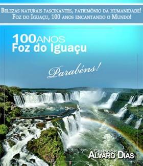 Foz do Iguaçu, 100 anos encantando o Mundo!