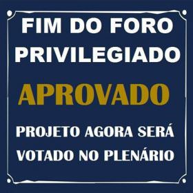 Aprovado fim do foro privilegiado